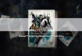 Batman: Return to Arkham in South Africa