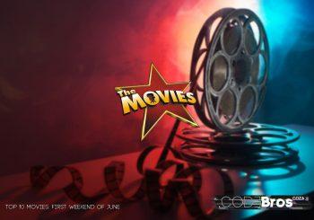 Top 10 Movies: First Weekend of June